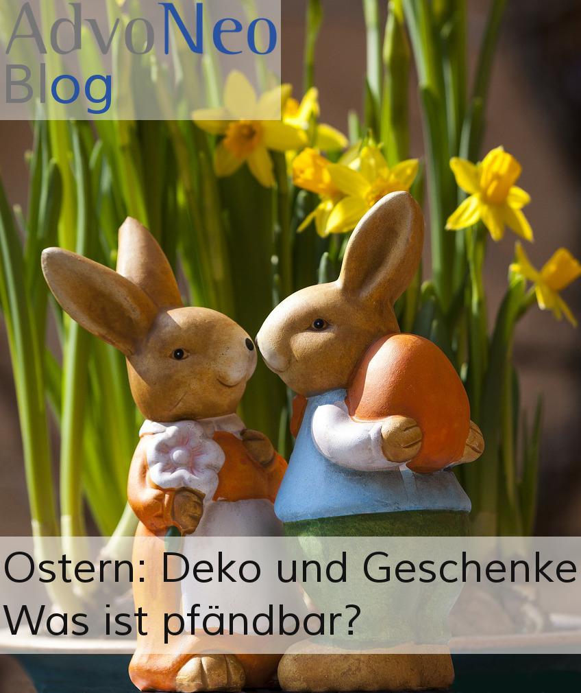 Ostern Dekoration und  Geschenke. Was darf gepfändet werden?